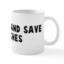 Shit fire and save matches Mug