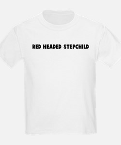 Red headed stepchild T-Shirt