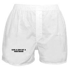 Save a cow eat a vegetarian Boxer Shorts