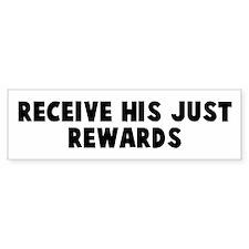 Receive his just rewards Bumper Car Sticker