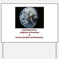 Endangered Earth Yard Sign