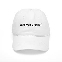 Safe than sorry Baseball Cap