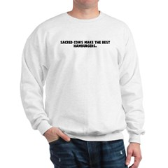 Sacred cows make the best ham Sweatshirt
