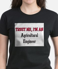 Trust Me I'm an Agricultural Engineer Tee
