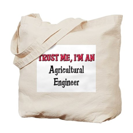 Trust Me I'm an Agricultural Engineer Tote Bag