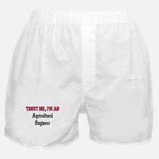 Trust Me I'm an Agricultural Engineer Boxer Shorts
