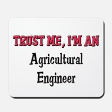 Trust Me I'm an Agricultural Engineer Mousepad