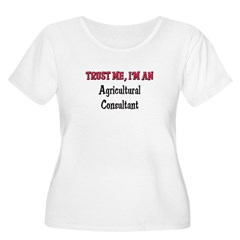 Trust Me I'm an Agricultural Consultant T-Shirt