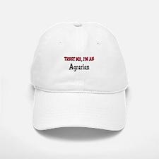 Trust Me I'm an Agrarian Baseball Baseball Cap