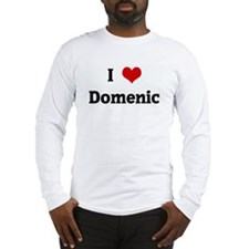 I Love Domenic Long Sleeve T-Shirt