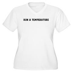 Run a temperature T-Shirt