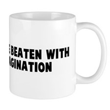 Reality can be beaten with en Mug