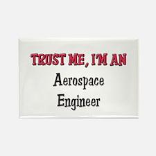 Trust Me I'm an Aerospace Engineer Rectangle Magne
