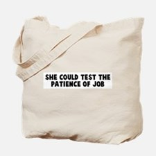 She could test the patience o Tote Bag