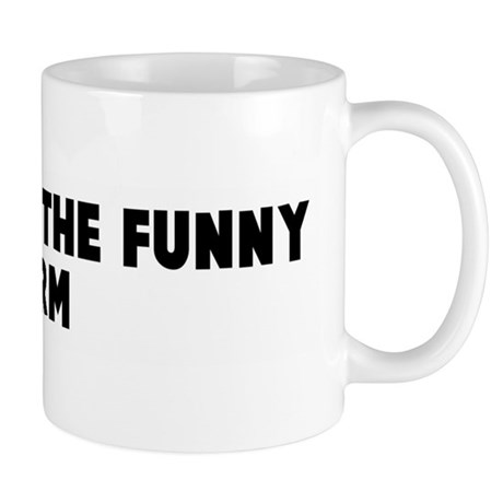 Ready for the funny farm Mug