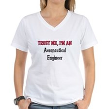 Trust Me I'm an Aeronautical Engineer Shirt
