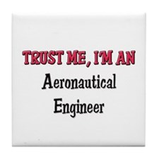 Trust Me I'm an Aeronautical Engineer Tile Coaster