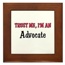Trust Me I'm an Advocate Framed Tile