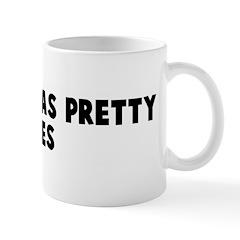 Pretty is as pretty does Mug