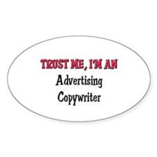 Trust Me I'm an Advertising Copywriter Decal
