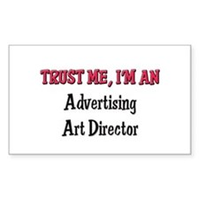 Trust Me I'm an Advertising Art Director Decal
