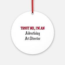 Trust Me I'm an Advertising Art Director Ornament