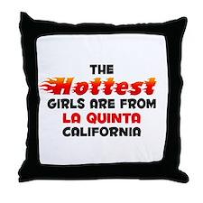 Hot Girls: La Quinta, CA Throw Pillow
