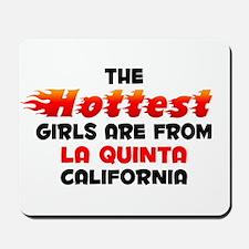 Hot Girls: La Quinta, CA Mousepad