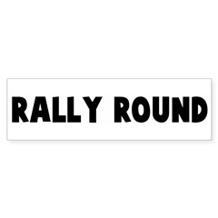 Rally round Bumper Bumper Sticker