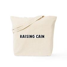 Raising cain Tote Bag