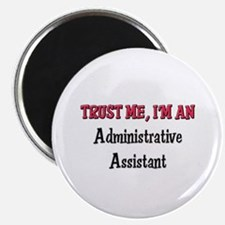 """Trust Me I'm an Administrative Assistant 2.25"""" Mag"""