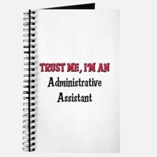 Trust Me I'm an Administrative Assistant Journal