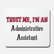 Trust Me I'm an Administrative Assistant Mousepad