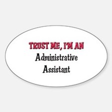 Trust Me I'm an Administrative Assistant Decal