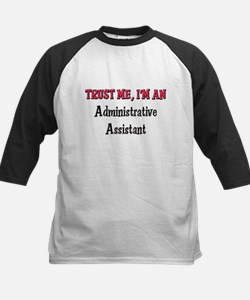 Trust Me I'm an Administrative Assistant Tee