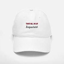 Trust Me I'm an Acupuncturist Baseball Baseball Cap