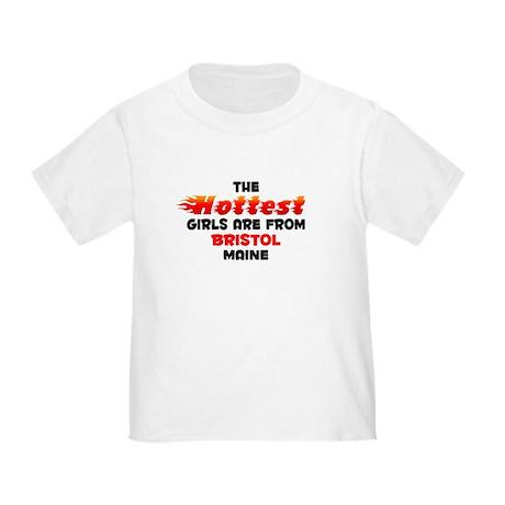 Hot Girls: Bristol, ME Toddler T-Shirt