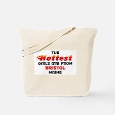 Hot Girls: Bristol, ME Tote Bag