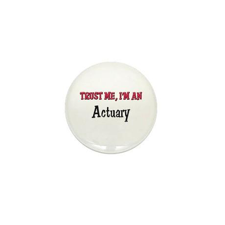Trust Me I'm an Actuary Mini Button