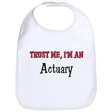 Trust Me I'm an Actuary Bib