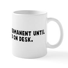 Secretary not permanent until Mug