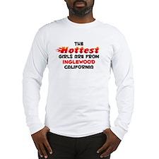 Hot Girls: Inglewood, CA Long Sleeve T-Shirt