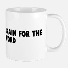 Searching my brain for the ri Mug