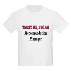 Trust Me I'm an Accommodation Manager T-Shirt