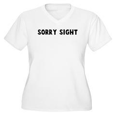 Sorry sight T-Shirt