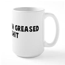 Slicker than greased owl shit Mug