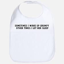 Sometimes I wake up grumpy ot Bib