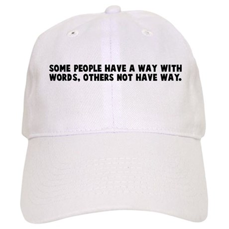 Some people have a way with w Cap