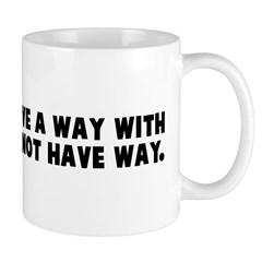 Some people have a way with w Mug