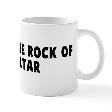 Solid as the rock of gibralta Mug
